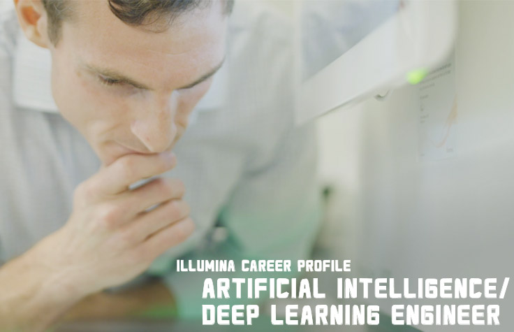 Illumina Career Profile - Artificial Intelligence/Deep Learning Engineer