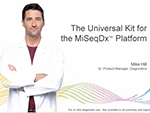 The Universal Kit for the MiSeqDx Platform