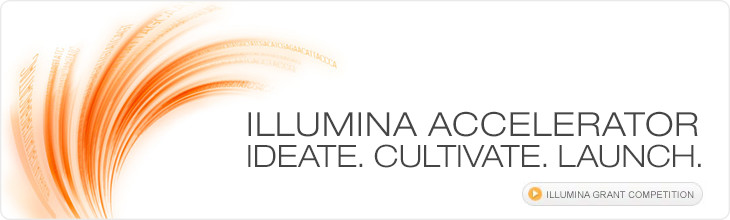 Illumina Accelerator Ideate. Cultivate. Launch.
